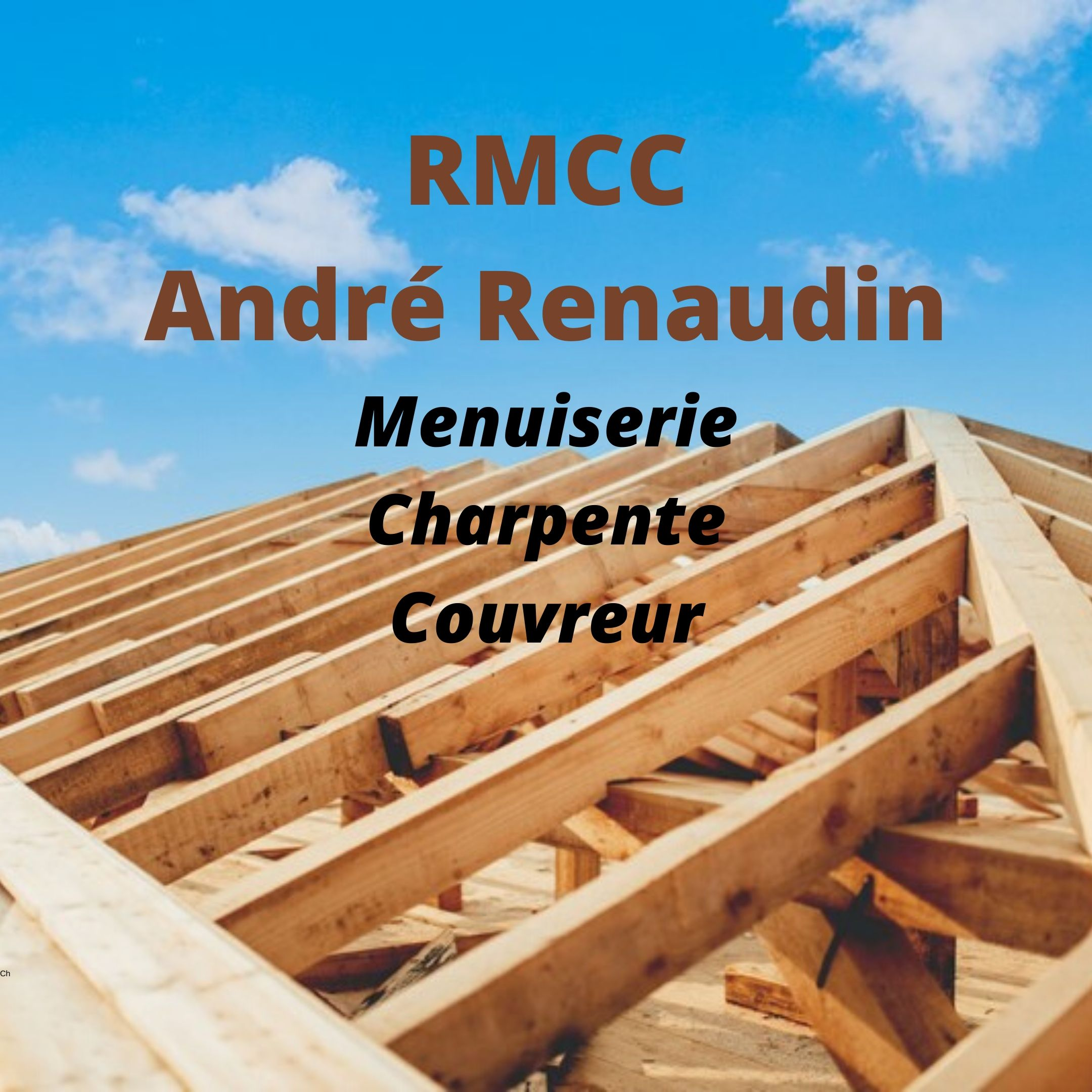 RMCC Andr Renaudin Menuiserie Charpente Couvreur 09 52 18 80 11 Ch1